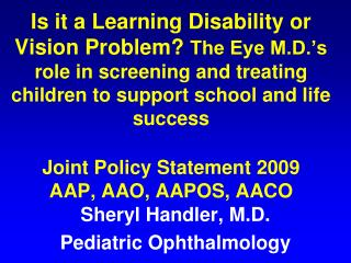 Is it a Learning Disability or Vision Problem The Eye M.D. s role in screening and treating children to support school a