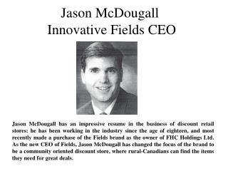 Jason McDougall Innovative Fields CEO