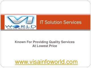 visa info world IT(9899756694) at solution india-visainfoworld.com