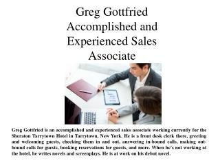 Greg Gottfried Accomplished and Experienced Sales Associate