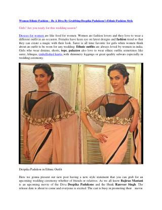 Women Ethnic Fashion – Be A Diva By Grabbing Deepika Padukone's Ethnic Fashion Style