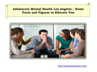 Adolescent Mental Health Los Angeles – Some Facts and Figures to Educate You