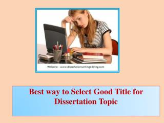 Best way to Select Good Title for Dissertation Topic