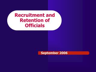 Recruitment and  Retention of Officials