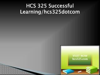 HCS 325 Successful Learning/hcs325dotcom