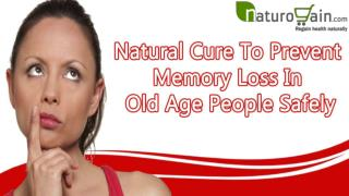 Natural Cure To Prevent Memory Loss In Old Age People Safely