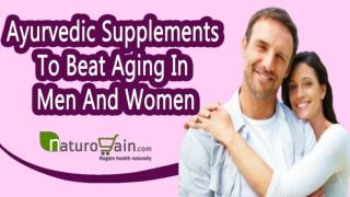 Ayurvedic Supplements To Beat Aging In Men And Women