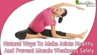 Natural Ways To Make Joints Healthy And Prevent Muscle Weakness Safely