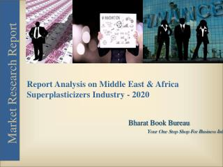 Market Forecast on Middle East & Africa Superplasticizers Industry - 2020