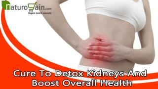 Cure To Detox Kidneys And Boost Overall Health