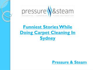 Funniest Stories While Doing Carpet Cleaning In Sydney