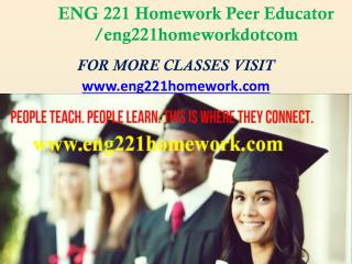 ENG 221 Homework Peer Educator /eng221homeworkdotcom