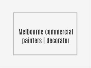 Melbourne commercial painters | decorator.