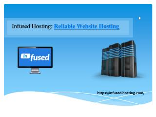 Reliable Website Hosting - Infused Hosting