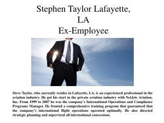 Steve Taylor Lafayette, LA Ex Employee