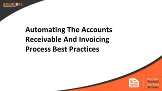 Automating The Accounts Receivable And Invoicing Process Best Practices