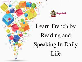 Learn French by Reading and Speaking In Daily Life