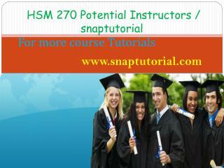 HSM 270 Proactive Tutors/snaptutorial.com