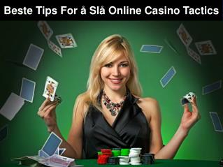 Beste tips for å slå Online Casino Tactics