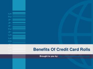 Benefits Of Credit Card Rolls