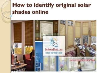 How to identify original solar shades online