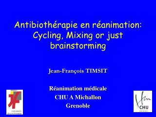 Antibioth rapie en r animation: Cycling, Mixing or just brainstorming