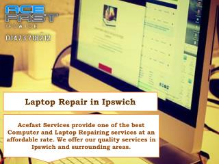 Laptop repairing in ipswich