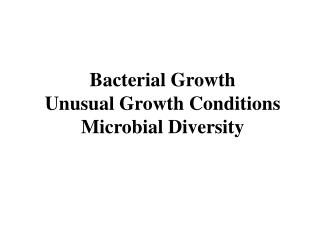 Bacterial Growth Unusual Growth Conditions Microbial Diversity