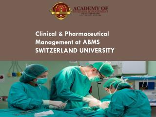 Clinical & Pharmaceutical Management at ABMS SWITZERLAND UNIVERSITY