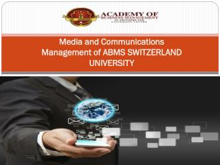 Media and Communications Management of ABMS SWITZERLAND UNIVERSITY