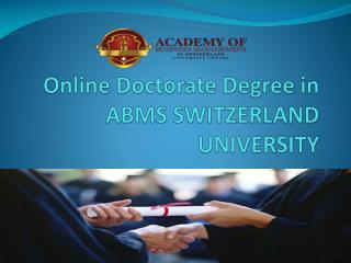 Online Doctorate Degree in ABMS SWITZERLAND UNIVERSITY