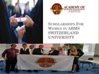 Scholarships For Women in ABMS SWITZERLAND UNIVERSITY