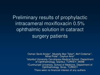 Preliminary results of prophylactic intracameral moxifloxacin 0.5 ophthalmic solution in cataract surgery patients