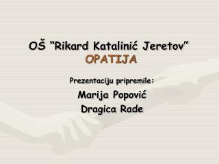 O   Rikard Katalinic Jeretov   OPATIJA