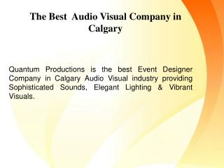 The Best  Audio Visual Company in Calgary