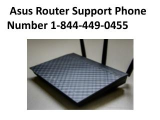 Asus Router Support Phone Number 844-449-0455