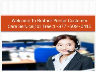 1-877-509-0415 Brother Printer Technical support number%Brother Printer Tech support number :