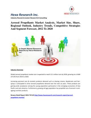 Aerosol Propellants Market Analysis, Share, Industry Trends And Segment Forecast, 2012 To 2020