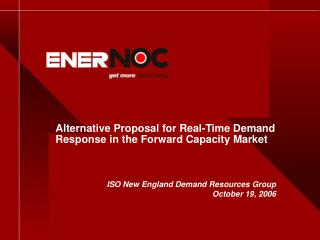 Alternative Proposal for Real-Time Demand Response in the Forward Capacity Market