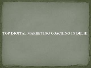 Top digital marketing coaching in delhi
