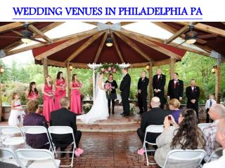 WEDDING VENUES IN PHILADELPHIA PA