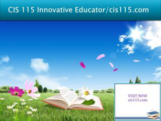 CIS 115 Innovative Educator/cis115.com
