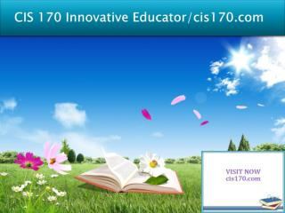 CIS 170 Innovative Educator/cis170.com