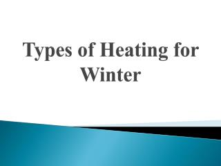 Types of Heating for Winter