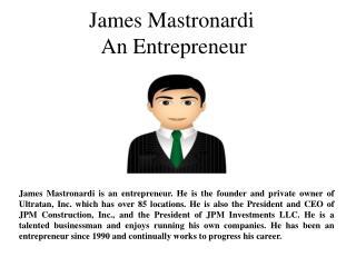 James Mastronardi An Entrepreneur