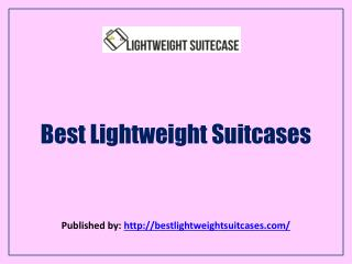 Light Weight Suite Case-Best Lightweight Suitcases
