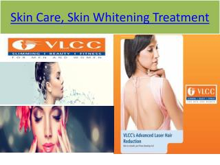 Skin Care, Skin Whitening Treatment,