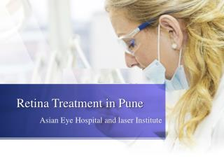 Retina Treatment in Pune -Asian Eye Hospital