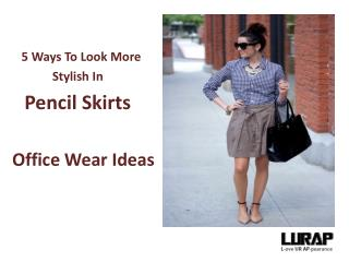 5 ways Look More Stylish In Pencil Skirts |Office Outfits Ideas
