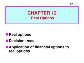 CHAPTER 12  Real Options